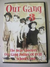 Our Gang (DVD, 2000) 3 Features: The Bear Shooters Our Gang Follies School's Out