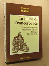 IN NOME DI FRANCESCO RE Vincenzo Santoro fine Regno delle Due Sicilie Capone