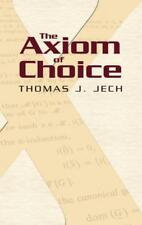 THE AXIOM OF CHOICE - JECH, THOMAS J. - NEW PAPERBACK BOOK
