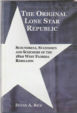 THE ORIGINAL LONE STAR REPUBLIC: SCOUNDRELS, STATESMEN AND SCHEMERS IN 1810 WEST