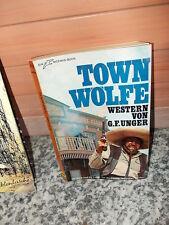 Town-Wölfe, ein Western Roman von G. F. Unger, aus dem Moewig Verlag