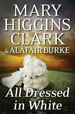 All Dressed in White: An Under Suspicion Novel, Mary Higgins Clark 1st edition