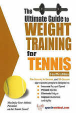The Ultimate Guide to Weight Training for Tennis (Ultimate Guide to Weight Train