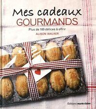 Livre de cuisine - Mes Cadeaux Gourmands - Plus De 100 Délices À Offrir