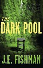The Dark Pool by J. E. Fishman (2014, Paperback)