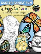 45 Eggs to Colour - Easter Colouring - Easter Family Fun: By Smitheringale, L...
