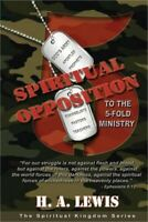 Spiritual Opposition to the Five Fold Ministry (Paperback or Softback)