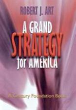 Grand Strategy for America (Century Foundation Books (Cornell Hardcover))