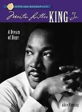 Sterling Biographies®: Martin Luther King, Jr.: A Dream of Hope Fleming, Alice
