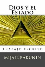 Dios y el Estado : Trabajo Escrito by Mijaíl Bakunin (2015, Paperback)