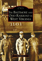 The Baltimore and Ohio Railroad in West Virginia [Images of Rail] [WV]