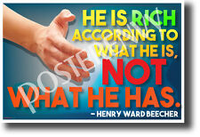 He is rich according to what he is, not what he has - Henry Ward Beecher Poster