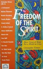 Freedom of the Spirit: More Voices of Hope for a World in Crisis By Christopher