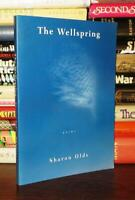 Olds, Sharon THE WELLSPRING Poems 1st Edition 1st Printing