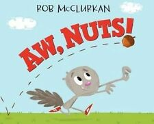 Aw, Nuts!, McClurkan, Rob, Excellent Book