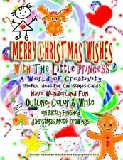 MERRY CHRISTMAS WISHES with the Little Princess a World of Creativity Useful...