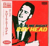 ROY HEAD-TREAT ME RIGHT-JAPAN MINI LP CD BONUS TRACK B57