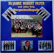 LP AT**ROBER PAYER - 30 JAHRE ROBERT PAYER & SEINE ORG. BURGENLANDKAPELLE**30080