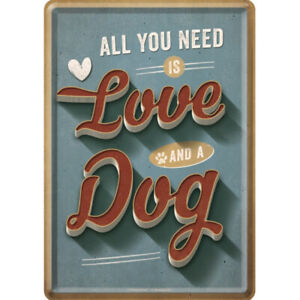 All You Need Is Love And A Dog Metal Nostalgic Card with Envelope