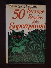 50 Strange Stories of the Supernatural - John Cunning 1st Print, Hardcover 1974