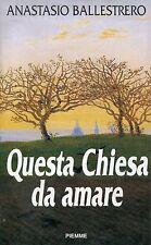 Anasatasio Ballestrero = QUESTA CHIESA DA AMARE