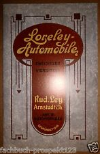 LORELEY  PROSPEKT LEY ARNSTADT THÜRINGEN 1908 4&6 ZYLINDER OLDTIMER SAMMLER