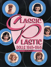 Classic Plastic Dolls 1945-1965 C Gaskil, Madame Alex, Vogue Ginny Betsy Mc Call