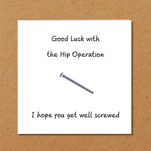 Hip Replacement Surgery Card, Good Luck Congratulations on New Hip Funny Recover