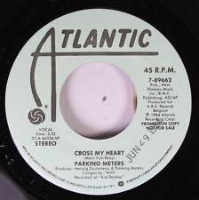 Rock Promo 45 Parking Meters - Cross My Heart / Cross My Heart On Atlantic