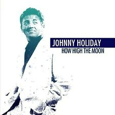 How High The Moon - Johnny Holiday (2013, CD NIEUW) CD-R