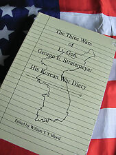 THE THREE WARS OF LT. GEN GEORGE E. STRATEMEYER HIS KOREAN WAR DIARY USAF