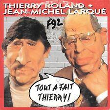 THIERRY ROLAND & JEAN-MICHEL LARQUE - Tout à fait Thierry ! - 3 Tracks