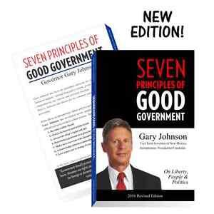 Seven Principles of Good Government Gary Johnson 2016 Edition Paperback Governor