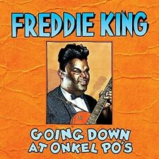 Freddie King - Going Down at Onkel Po's [New CD]