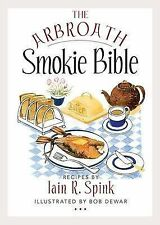 The Arbroath Smokie Bible by Iain R. Spink (Paperback, 2013)