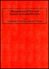 Management of Pain and Anxiety in Dental Practice by Raymond A. Dionne and J....