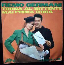Remo Germani – Torna Al Mittente / Mai Prima D'Ora 45 giri Promo 1963 EX/NM