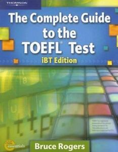 The Complete Guide to the TOEFL Test by Bruce Rogers (2006, Mixed Media,...