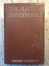 The Place of Honeymoons, H MacGrath, 1912   1st Edition   free shipping