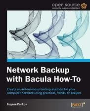 Network Backup with Bacula How-To by Eugene Pankov and Yauheni V. Pankov...
