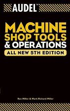 Audel Machine Shop Tools & Operations Book~ALL NEW 5th EDITION!