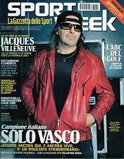 Sport Week.Vasco Rossi,Roberto Bolle,Jacques Villeneuve,Fabio Capello,ttt
