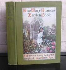 The Mary Frances Garden Book or Adventures Among the Garden People, 1916 1st ed.