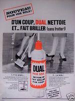 PUBLICITÉ 1967 DUAL POUR SOLS NETTOIE ET FAIT BRILLER - ADVERTISING