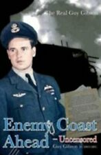 Enemy Coast Ahead- Uncensored: The Real Guy Gibson (Soft Cover)-Guy Gibson