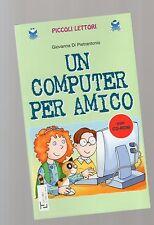 """un computer per amico """" piccoli lettori La spiga - bambini da 8 a 10 anni"""