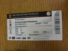29/03/2014 Ticket: Milton Keynes Dons v Wolverhampton Wanderers  . Thanks for vi