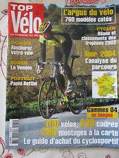 TOP VELO N°81: DECEMBRE 2003: ARGUS 760 VELOS - TOUR 2004 - PAOLO BETTINI -