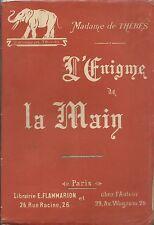 Madame de Thebes - L'Enigme de la Main - Chiromanzia 1915 Flammarion Esoterismo