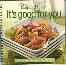 THE PAMPERED CHEF IT'S GOOD FOR YOU SOFTCOVER COOKBOOK HEALTHY FAMILY RECIPES!